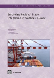 Enhancing Regional Trade Integration in Southeast Europe ebook by Handjiski, Borko