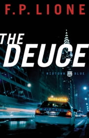 The Deuce (Midtown Blue Book #1) - A Novel ebook by F. P. Lione