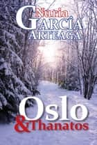 Oslo & Thanatos ebook by Nuria Garcia Arteaga