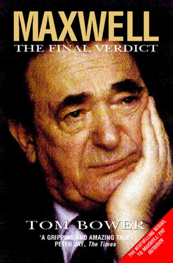 Maxwell: The Final Verdict (Text Only) ebook by Tom Bower