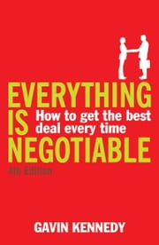 Everything is Negotiable - 4th Edition ebook by Gavin Kennedy
