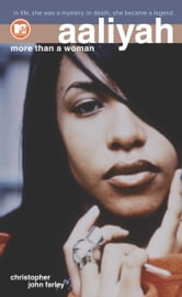 Aaliyah - More Than a Woman ebook by Christopher John Farley