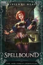 Spellbound ebook by Vivienne Neas