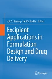 Excipient Applications in Formulation Design and Drug Delivery ebook by Ajit S Narang,Sai H S. Boddu