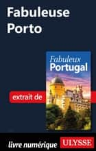 Fabuleuse Porto ebook by Marc Rigole