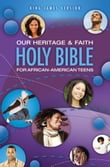 Our Heritage and Faith Holy Bible for African-American Teens, KJV