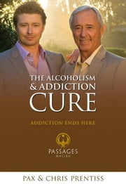 The Alcoholism and Addiction Cure - A Holistic Approach to Total Recovery ebook by Chris Prentiss