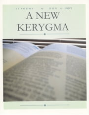A New Kerygma ebook by Don A. Hoyt
