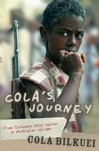Cola's Journey ebook by Cola Bilkuei