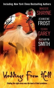 Weddings From Hell ebook by Maggie Shayne,Jeaniene Frost,Terri Garey,Kathryn Smith