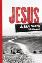 Jesus. A Life Story ebook by SGM Lifewords