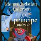 O príncipe malvado audiobook by