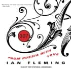 From Russia with Love audiobook by Ian Fleming, Toby Stephens