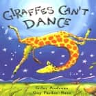 Giraffe's Can't Dance audiobook by Giles Andreae, Billy Dee Williams