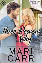 Three Reasons Why - Christmas Contemporary Romantic Comedy ebook by Mari Carr