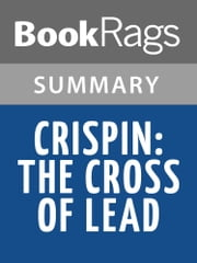 Crispin: The Cross of Lead by Avi Summary & Study Guide ebook by BookRags