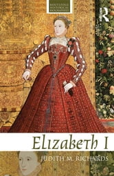 Elizabeth I ebook by Judith M. Richards