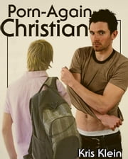 Porn Again Christian ebook by Kris Klein