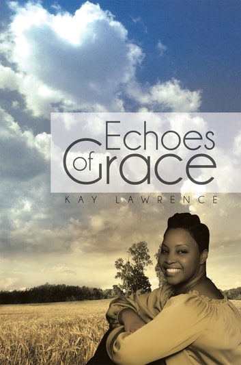 Echoes of Grace ebook by Kay Lawrence