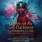 Queen of Air and Darkness audiobook by Cassandra Clare