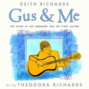 Gus and Me ebook by Keith Richards, Theodora Richards
