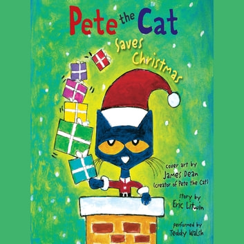 Pete the Cat Saves Christmas audiobook by Eric Litwin