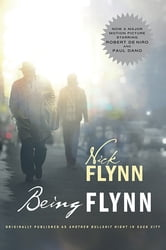 Being Flynn (Movie Tie-in Edition) (Movie Tie-in Editions) ebook by Nick Flynn
