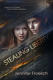 Stealing Liberty ebook by Jennifer Froelich