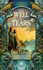 The Well of Tears: Crowthistle 2 ebook by Cecilia Dart-Thornton