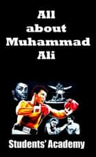 All about Muhammad Ali ebook by Students' Academy