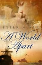 A World Apart ebook by Peter McAra