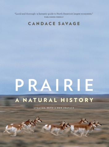 Prairie - A Natural History ebook by Candace Savage