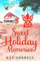Sweet Holiday Memories ebook by Kay Correll