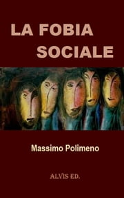 La Fobia Sociale ebook by Kobo.Web.Store.Products.Fields.ContributorFieldViewModel