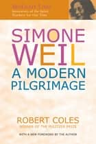 Simone Weil - A Modern Pilgrimage ebook by Dr. Robert Coles