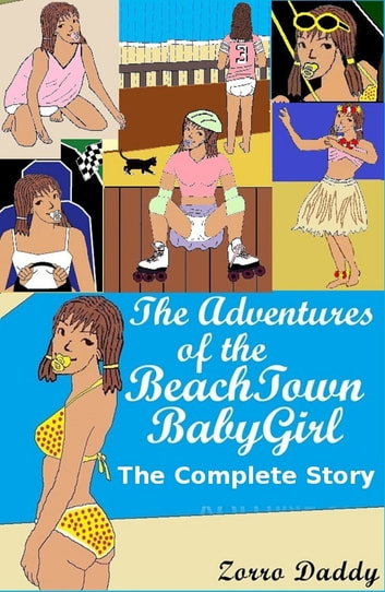 The Adventures of the BeachTown BabyGirl ebook by Zorro Daddy