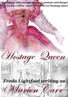 Hostage Queen eBook by Freda Lightfoot