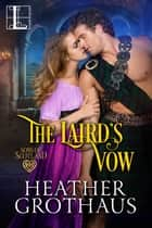 The Laird's Vow - A Sexy Scottish Historical Romance ebook by Heather Grothaus