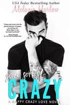 Some Sort of Crazy - Natalie and Miles ebook by Melanie Harlow