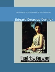 Max Havelaar : Or The Coffee Auctions Of The Dutch Trade Company ebook by Dekker Eduard