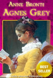 Agnes Grey By Anne Bronte - With Illustrations, Summary and Free Audio Book Link ebook by Anne Bronte