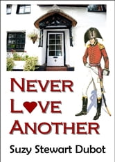 Never Love Another... ebook by Suzy Stewart Dubot