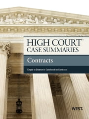 High Court Case Summaries on Contracts, Keyed to Dawson, 10th ebook by Publishers Editorial Staff
