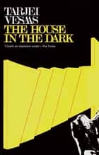 The House In The Dark ebook by