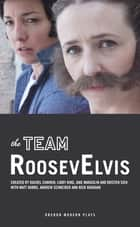 RoosevElvis ebook by The TEAM