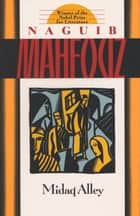 Midaq Alley ebook by Naguib Mahfouz