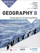 OCR GCSE (9–1) Geography B: Geography for Enquiring Minds ebook by Alan Parkinson, Jo Payne, Simon Ross,...