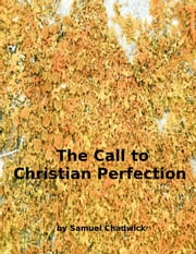 The Call to Christian Perfection ebook by Samuel Chadwick