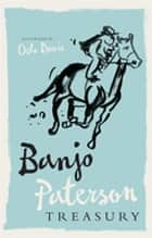 Banjo Paterson Treasury ebook by Banjo Paterson, Oslo Davis