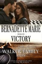 Victory ebook by Bernadette Marie